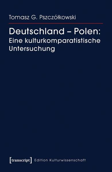 Deutschland - Polen: Eine kulturkomparatistische Untersuchung - Coverbild