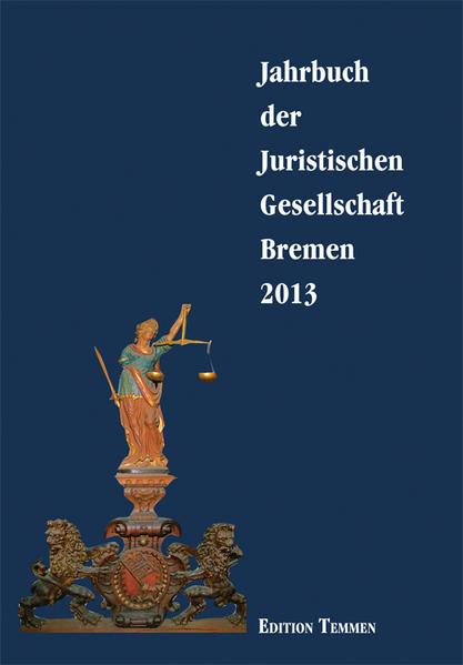 Jahrbuch der juristischen Gesellschaft Bremen / Jahrbuch der Juristischen Gesellschaft Bremen 2013 - Coverbild