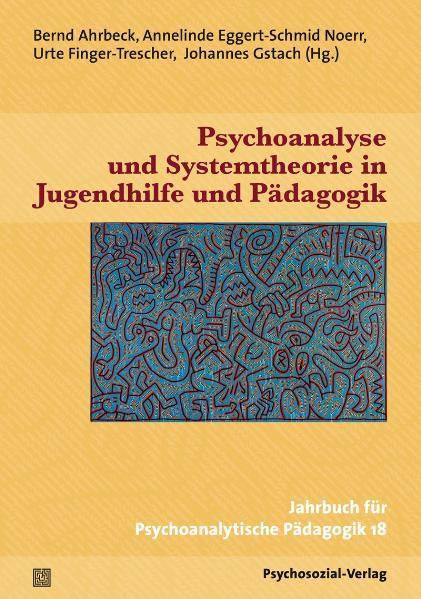 Psychoanalyse und Systemtheorie in Jugendhilfe und Pädagogik - Coverbild