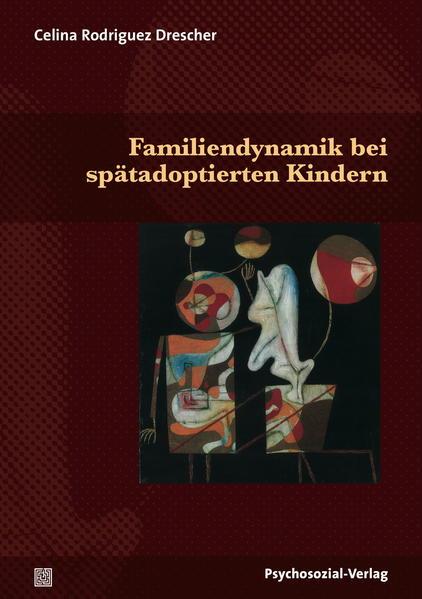 Familiendynamik bei spätadoptierten Kindern - Coverbild