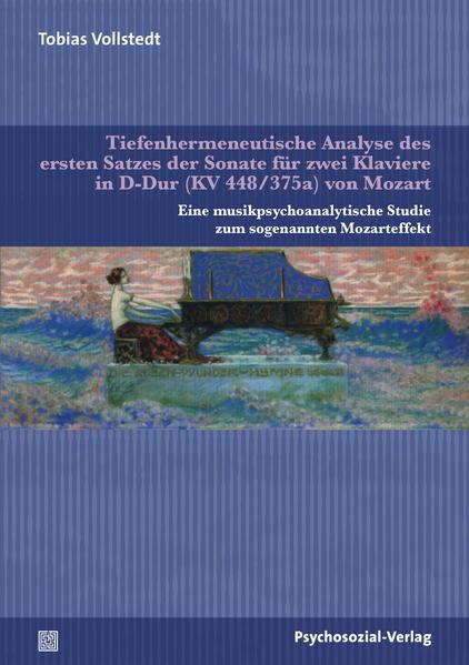 Tiefenhermeneutische Analyse des ersten Satzes der Sonate für zwei Klaviere in D-Dur (KV 448/375a) von Mozart - Coverbild