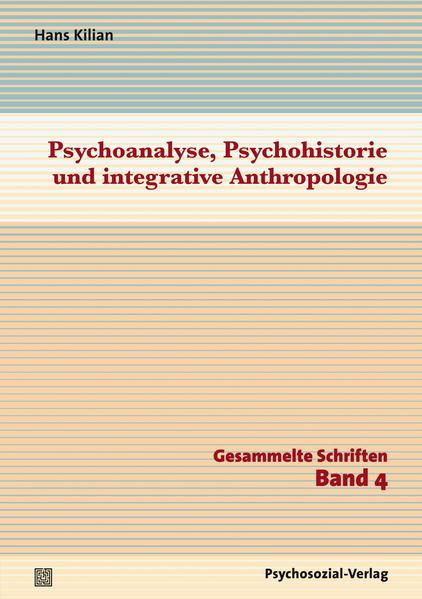 Psychoanalyse, Psychohistorie und integrative Anthropologie  - Coverbild