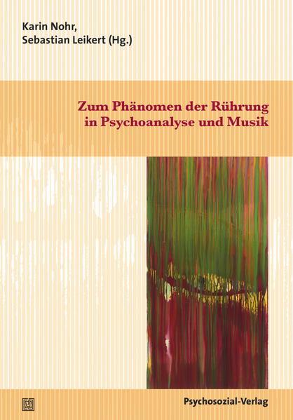 Zum Phänomen der Rührung in Psychoanalyse und Musik - Coverbild