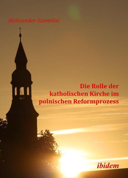 Die Rolle der katholischen Kirche im polnischen Reformprozess - Coverbild