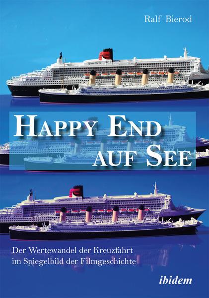 Happy End auf See. Der Wertewandel der Kreuzfahrt im Spiegelbild der Filmgeschichte - Coverbild
