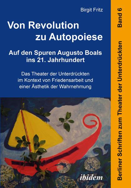 Von Revolution zu Autopoiese: Auf den Spuren Augusto Boals ins 21. Jahrhundert - Coverbild