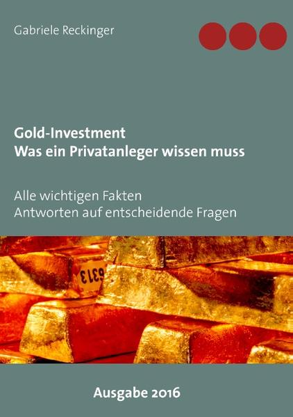 Gold-Investment Was ein Privatanleger wissen muss - Coverbild