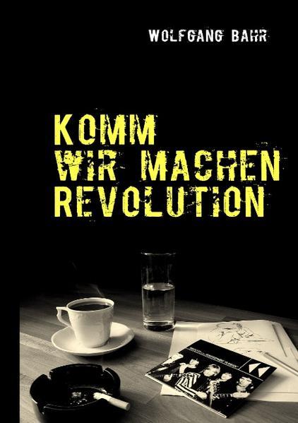 Komm wir machen Revolution - Coverbild