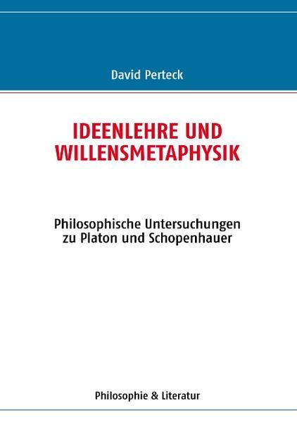 Ideenlehre und Willensmetaphysik - Coverbild