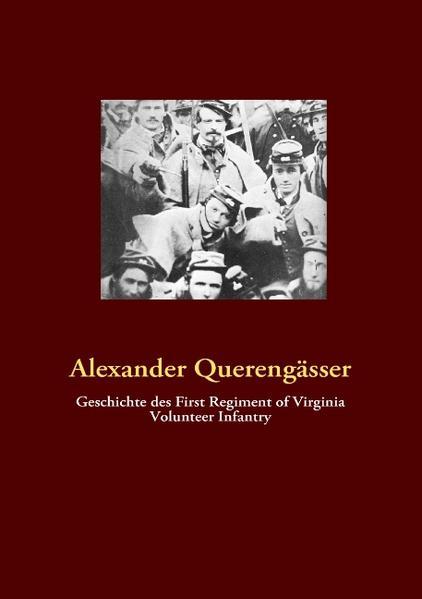 Geschichte des First Regiment of Virginia Volunteer Infantry - Coverbild