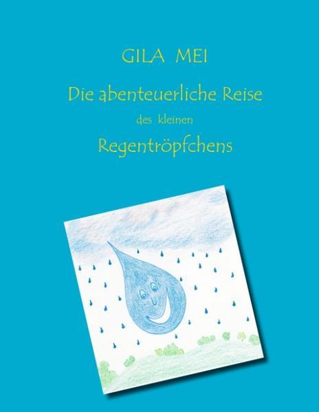 Die abenteuerliche Reise des kleinen Regentröpfchens - Coverbild