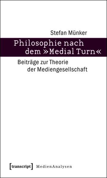 Philosophie nach dem 'Medial Turn' - Coverbild