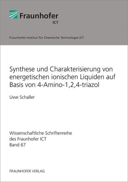 Synthese und Charakterisierung von energetischen ionischen Liquiden auf Basis von 4-Amino-1,2,4-triazol. - Coverbild