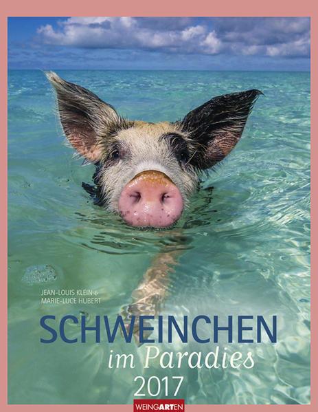 Schweinchen im Paradies - Kalender 2017 PDF Download