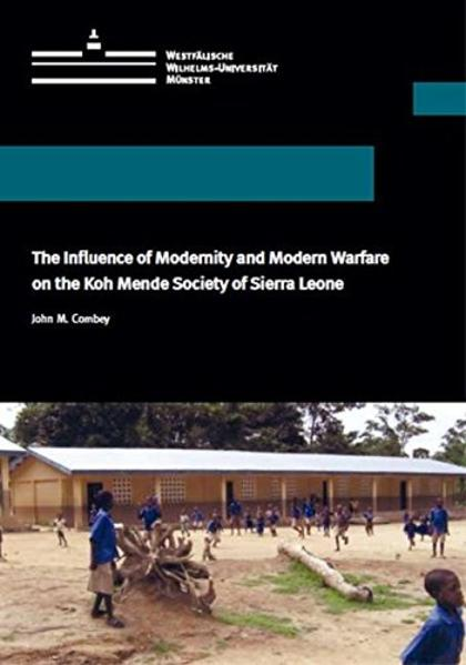 The Influence of Modernity and Modern Warfare on the Koh Mende Society of Sierra Leone - Coverbild