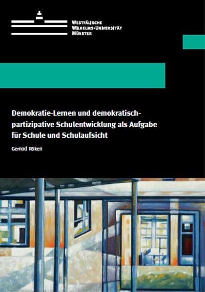Demokratie-Lernen und demokratisch-partizipative Schulentwicklung als Aufgabe für Schule und Schulaufsicht - Coverbild