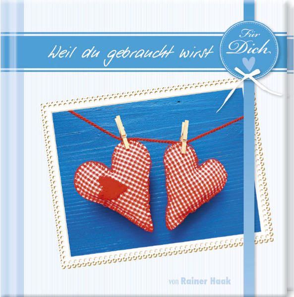 Geschenkbuch - Für dich, weil du gebraucht wirst - (11 x 11,5) - Coverbild