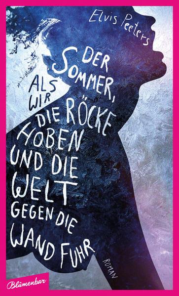 Der Sommer, als wir unsere Röcke hoben und die Welt gegen die Wand fuhr - Coverbild