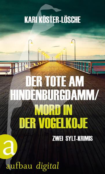 Der Tote am Hindenburgdamm / Mord in der Vogelkoje - Coverbild