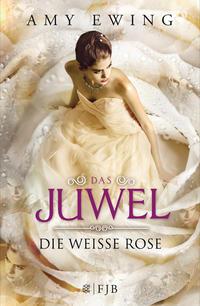 Das Juwel - Die Weiße Rose Cover