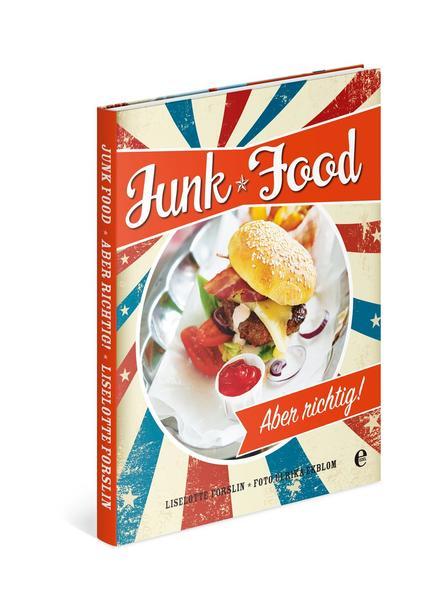 Junkfood-Aber richtig! - Coverbild