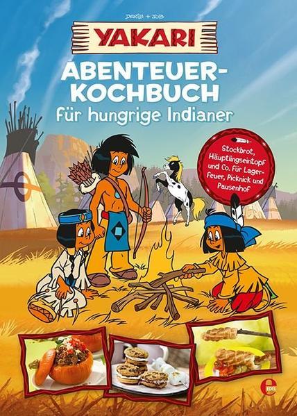 Yakari-Abenteuer-Kochbuch für hungrige Indianer - Coverbild
