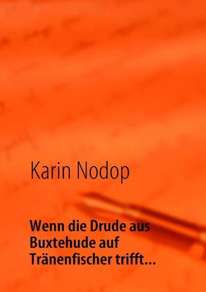 Wenn die Drude aus Buxtehude auf Tränenfischer trifft... - Coverbild