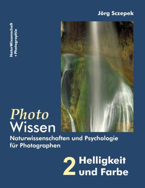 PhotoWissen - 2 Helligkeit und Farbe - Coverbild