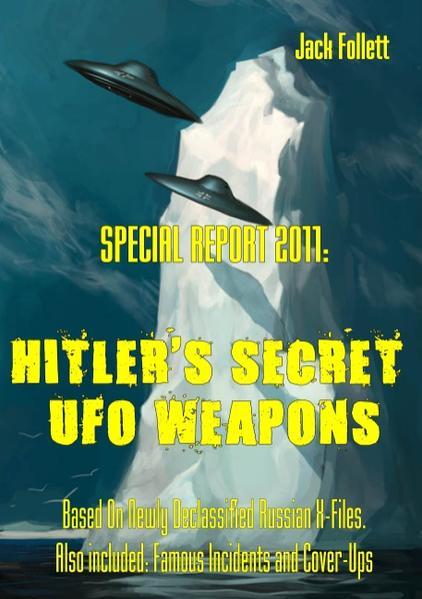 SPECIAL REPORT 2011:  Hitler's Secret UFO Weapons - Coverbild