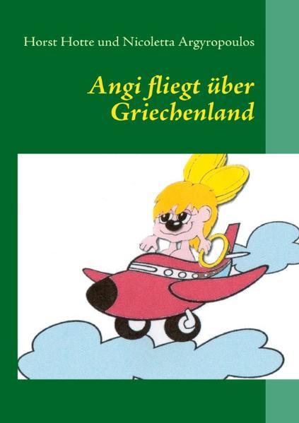 Angi fliegt über Griechenland - Coverbild
