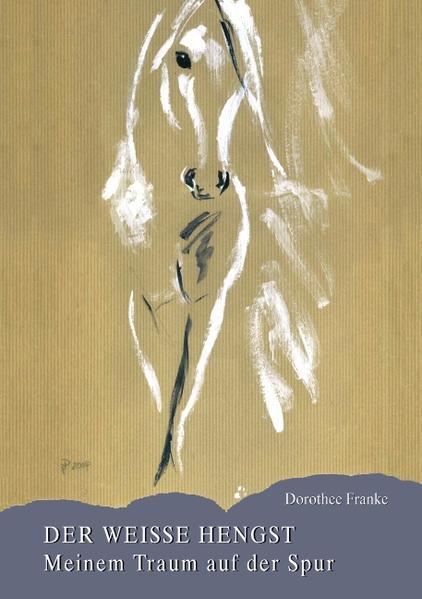 Der weiße Hengst - meinem Traum auf der Spur - Coverbild