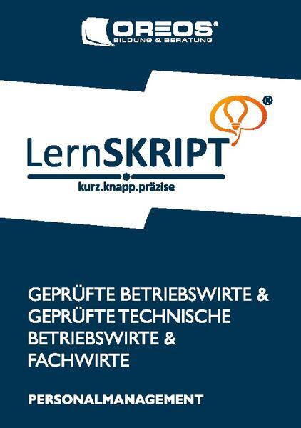 LernSKRIPT PERSONALMANAGEMENT zur Prüfungsvorbereitung der IHK Prüfungen zum Fachwirt, Betriebswirt und Technischen Betriebswirt - Coverbild