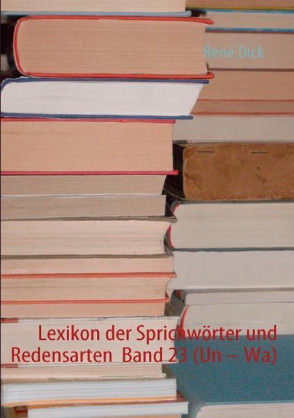 Lexikon der Sprichwörter und Redensarten  Band 23 Laden Sie PDF-Ebooks Herunter