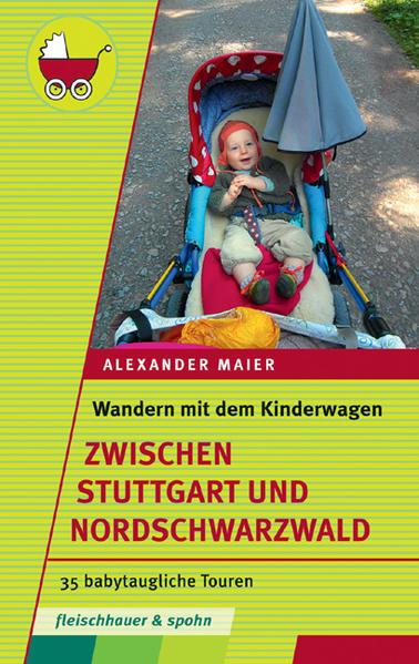 Wandern mit dem Kinderwagen – zwischen Stuttgart und Schwarzwald - Coverbild