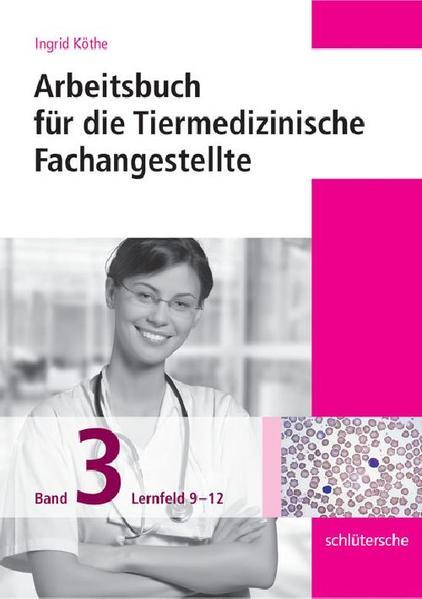 Arbeitsbuch für die Tiermedizinische Fachangestellte Bd.3 - Coverbild