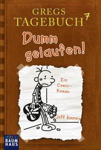 Gregs Tagebuch 7 - Dumm gelaufen! Cover