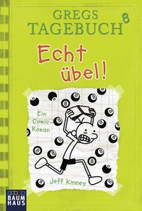 Gregs Tagebuch 8 - Echt übel! Cover