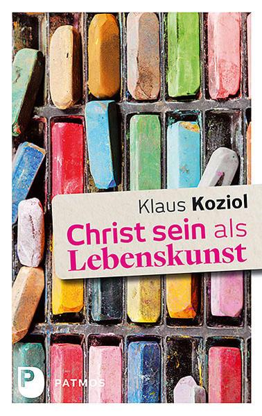Christ sein als Lebenskunst - Coverbild