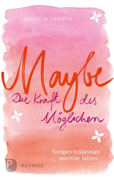 Maybe - die Kraft des Möglichen - Coverbild