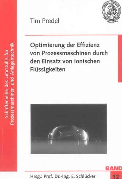 Optimierung der Effizienz von Prozessmaschinen durch den Einsatz von ionischen Flüssigkeiten - Coverbild