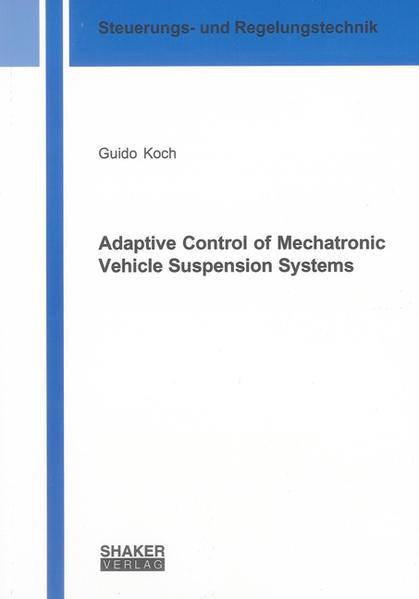 Adaptive Control of Mechatronic Vehicle Suspension Systems - Coverbild