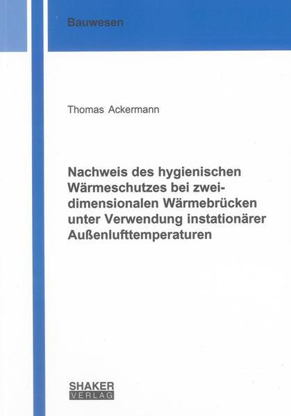 Nachweis des hygienischen Wärmeschutzes bei zweidimensionalen Wärmebrücken unter Verwendung instationärer Außenlufttemperaturen - Coverbild