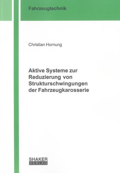 Aktive Systeme zur Reduzierung von Strukturschwingungen der Fahrzeugkarosserie - Coverbild