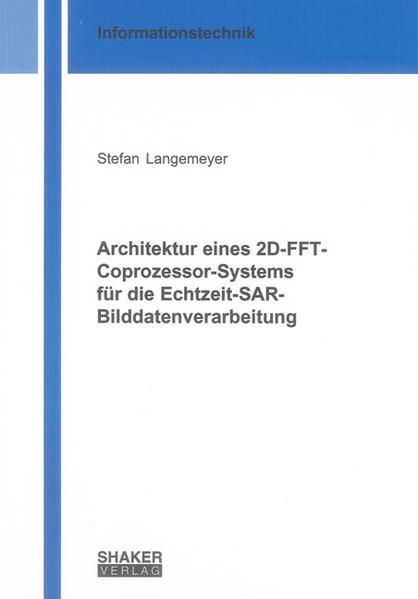 Architektur eines 2D-FFT-Coprozessor-Systems für die Echtzeit-SAR-Bilddatenverarbeitung - Coverbild