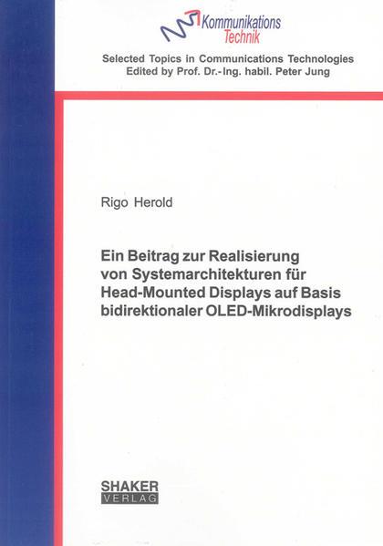 Ein Beitrag zur Realisierung von Systemarchitekturen für Head-Mounted Displays auf Basis bidirektionaler OLED-Mikrodisplays - Coverbild