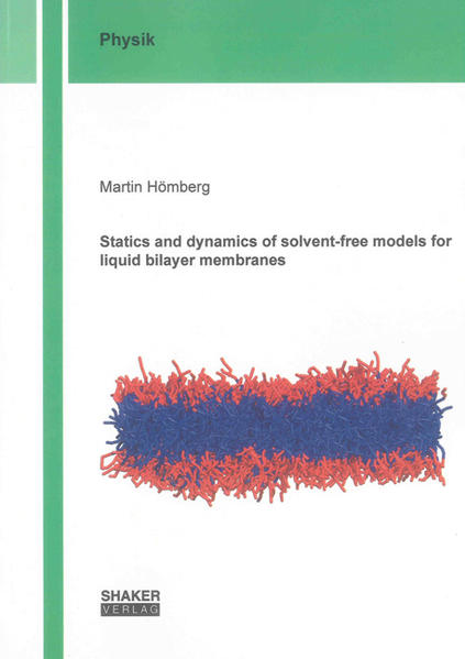 Statics and dynamics of solvent-free models for liquid bilayer membranes - Coverbild