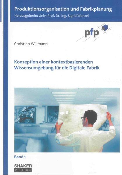 Konzeption einer kontextbasierenden Wissensumgebung für die Digitale Fabrik - Coverbild