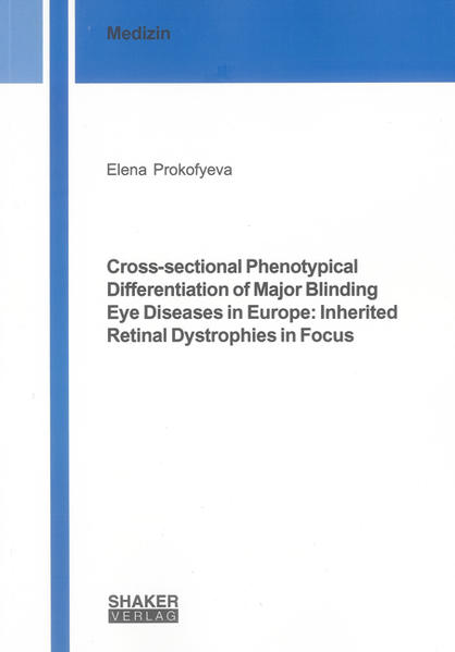 Cross-sectional Phenotypical Differentiation of Major Blinding Eye Diseases in Europe: Inherited Retinal Dystrophies in Focus - Coverbild