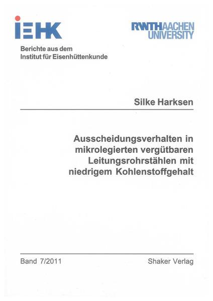 Ausscheidungsverhalten in mikrolegierten vergütbaren Leitungsrohrstählen mit niedrigem Kohlenstoffgehalt - Coverbild