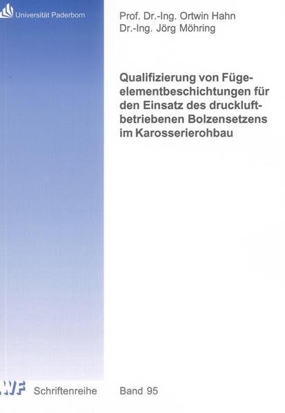 Qualifizierung von Fügeelementbeschichtungen für den Einsatz des druckluftbetriebenen Bolzensetzens im Karosserierohbau - Coverbild